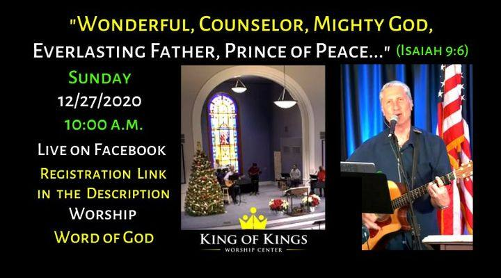 Wonderful Counselor, Mighty God Everlasting Father, Prince of Peace